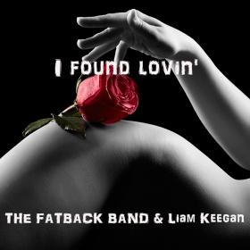 THE FATBACK BAND & LIAM KEEGAN - I FOUND LOVIN'